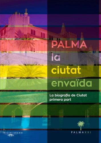 Biografia de Palma. Primera part: De la ciutat romana a la ciutat moderna